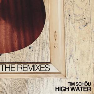 Tim Schou - High Water (The Remixes)