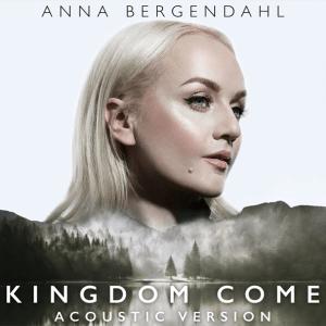 Anna Bergendahl – Kingdom Come (Acoustic)
