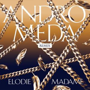 Elodie - Andromeda (Remixex)