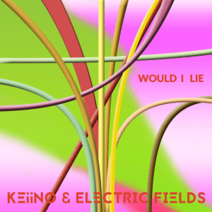 KEiiNO & ELECTRIC FIELDS - Would I Lie