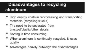 The disadvantage of aluminum recycling