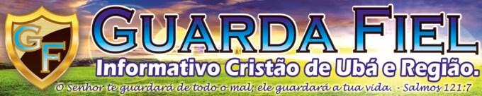 site guarda fiel - informativo cristão de ubá e regia