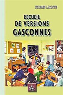 Recueil de versions gasconnes de Sylvain Lacoste, manuel à l'usage des écoliers gascons