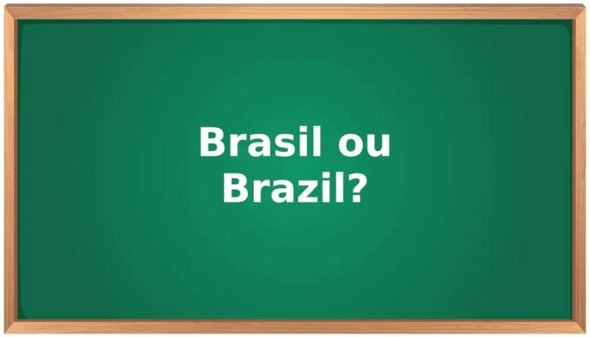 Brasil ou Brazil