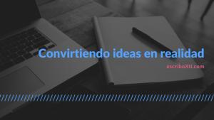EscriboXti - Convirtiendo ideas en realidad