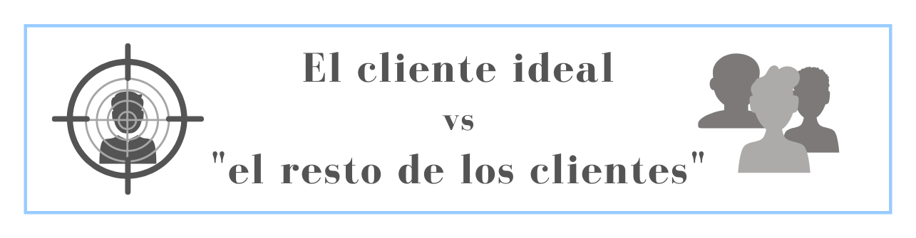 El cliente ideal vs el resto de los clientes