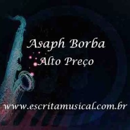 Asaph Borba – Alto Preço