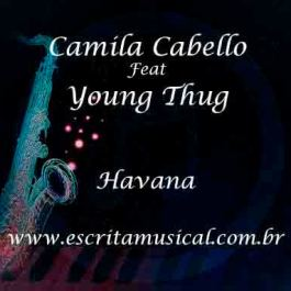 Camila Cabello – Havana ft. Young Thug