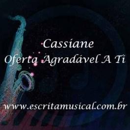 Cassiane – Oferta Agradável A Ti