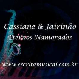 Cassiane e Jairinho – Eternos Namorados