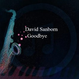 David Sanborn – Goodbye