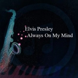 Elvis Presley – Always On My Mind