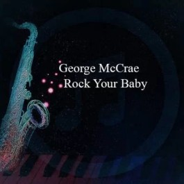 George McCrae – Rock Your Baby
