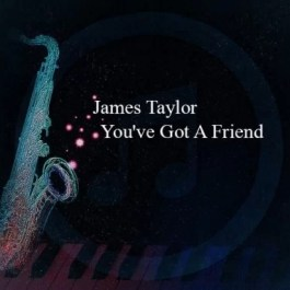 James Taylor – You've Got A Friend
