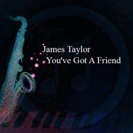 James Taylor – You've Got A Friend