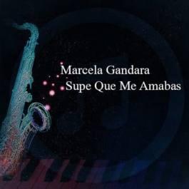 Marcela Gandara – Supe Que Me Amabas
