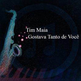 Tim Maia – Gostava Tanto de Você
