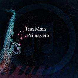 Tim Maia – Primavera