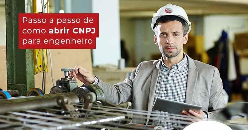 Passo A Passo De Como Abrir Cnpj Para Engenheiro Post (1) - Contabilidade em Uberlândia | Escritorial Contabilidade