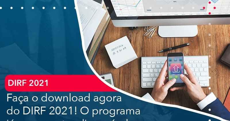 Faca O Dowload Agora Do Dirf 2021 O Programa Ja Se Encontra Disponivel - Abrir Empresa Simples