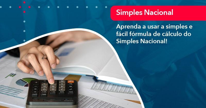 Aprenda A Usar A Simples E Facil Formula De Calculo Do Simples Nacional - Abrir Empresa Simples