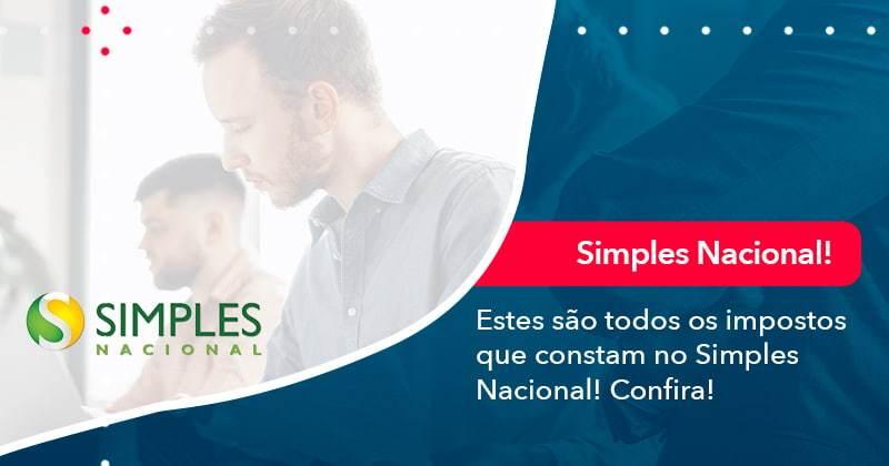 Simples Nacional Conheça Os Impostos Recolhidos Neste Regime (1) - Abrir Empresa Simples