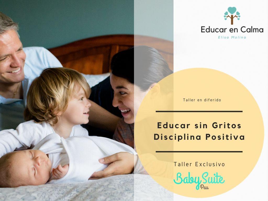 Educar sin Gritos – Disciplina Positiva – Taller exclusivo BabySuite