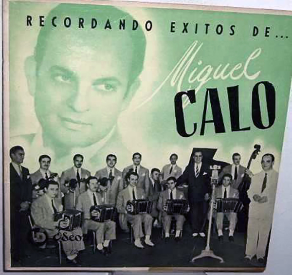Miguel Caló, Argentine Tango musician, conductor and composer.
