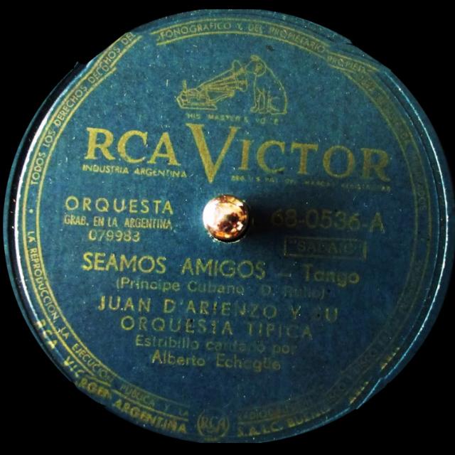 'Seamos amigos' By D'Arienzo - Echagüe. Argentine Tango music vinyl disc.