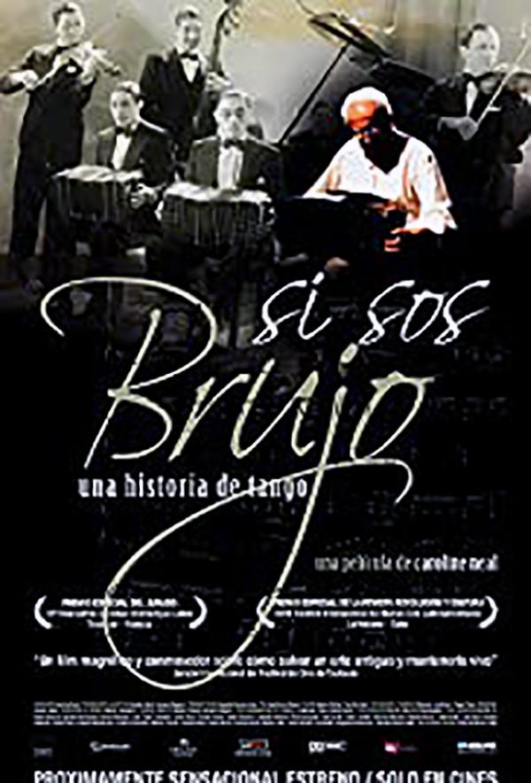 """Si sos brujo: a tango story"", Argentine Tango documentary."