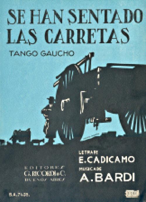 """""""Se han sentado las carretas"""" by Francisco Lomuto. Música: Agustín Bardi Letra: Enrique Cadícamo"""