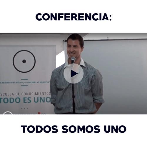 Conferencia: Todos Somos Uno