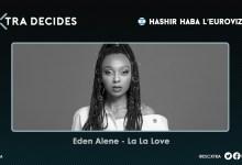 Photo of XTRA DECIDES: 🇮🇱 We choose 'La La Love' for Eden Alene