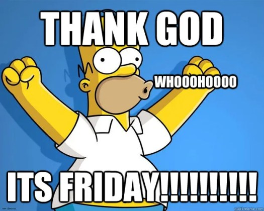 Why The Tgif Mentality Thank God Its Friday Keeps You Average And