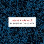 Beuys Y Más Allá: ¿gato Por Liebre?