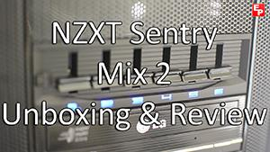 NZXT Sentry Mix 2 Unboxing & Experience
