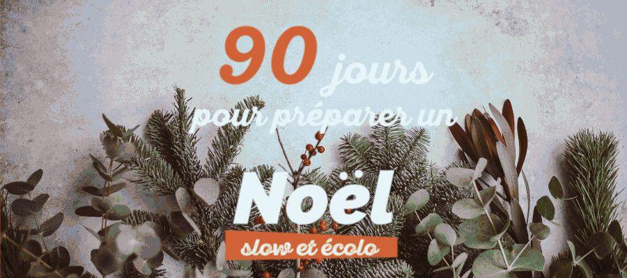 90 jours de conseils pour préparer une fête de Noel slow et écologique   Échoppe Végétale
