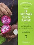 livre pour apprendre à jardine en ville et en intérieur :Le potager selon Xavier - LA MAISON RUSTIQUE -Xavier Mathias Alain Baraton