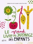 livre pour jardiner avec les enfants en famille : Le grand livre de jardinage des enfants -Thierry Magnier Editions -Caroline Pellissier, Elisa Géhin et Virginie Aladjidi