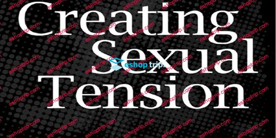 Jason Capital – Creating Sexual Tension