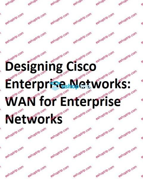 Designing Cisco Enterprise Networks WAN for Enterprise Networks