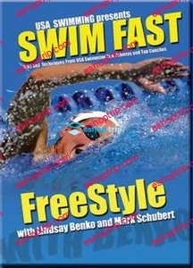 SWIM FAST – Freestyle with Lindsay Benko and Mark Schubert