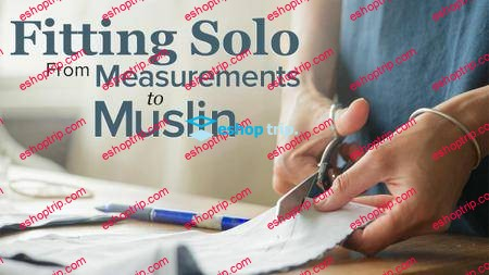 TTC Craftsy Video Fitting Solo – From Measurements to Muslin