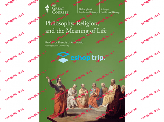 TTC Video Philosophy Religion and the Meaning of Life