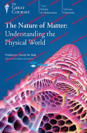TTC Video The Nature of Matter Understanding the Physical World