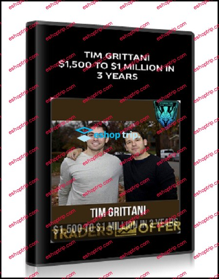 Tim Grittani 1500 To 1 Million In 3 Years