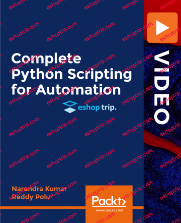 Complete Python Scripting for Automation