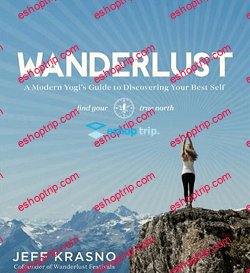 Wanderlust A Modern Yogi's Guide to Discovering Your Best Self by Jeff Krasno and Sarah Herrington