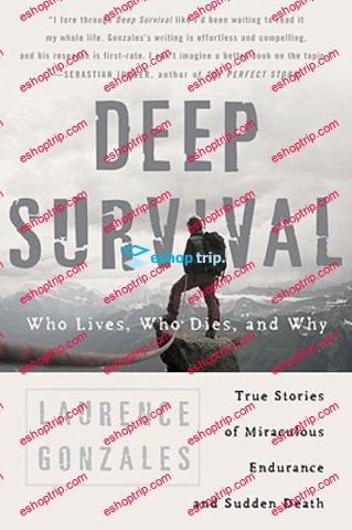 Laurence Gonzales – Deep Survival Who Lives Who Dies and Why