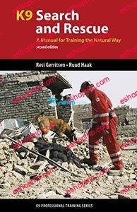 K9 Search and Rescue A Manual for Training the Natural Way 2nd Edition